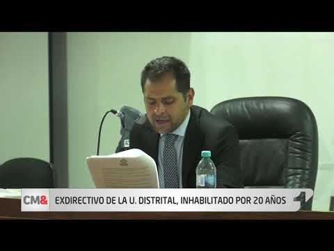 Procuraduria inhabilita por 20 años a William Muñoz, exdirector de la Universidad Distrital