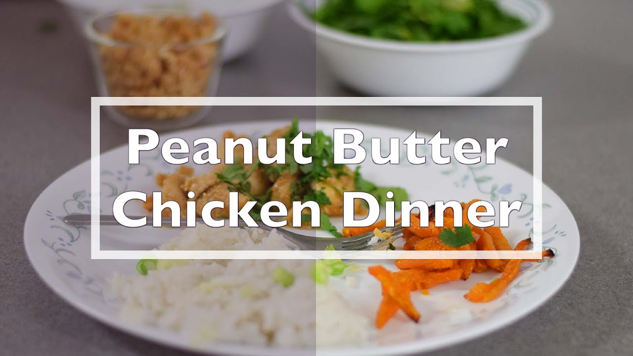 Peanut Butter Chicken Dinner