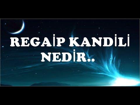 Regaip Kandili Nedir.?