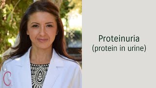 Proteinuria - Protein in Urine - Dr. Gaytri Manek (formerly Gandotra)