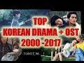 TOP KOREAN DRAMA OST from 2000 2017