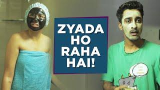 Zyada Ho Raha Hai! | MostlySane