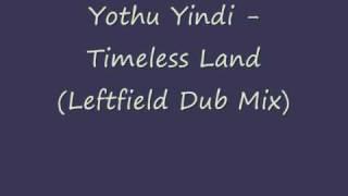 Yothu Yindi - Timeless Land (Leftfield Dub Mix)