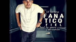 Fanatico Fiel (Audio) - Lil Santana (Video)
