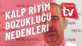 Kalp Ritim Bozukluğu Nedenleri    Medical Park   TV