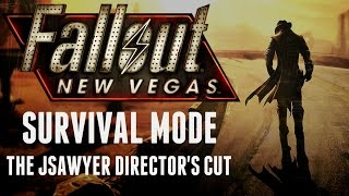 Fallout: New Vegas - Survival Mode - The JSawyer Director's Cut