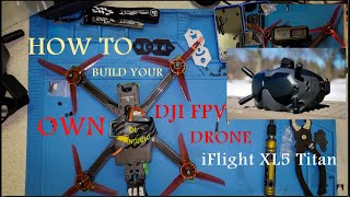 The Definitive Guide to DJI FPV Drones | iFlight XL5 HD DJI FPV Build + Walkthrough Build