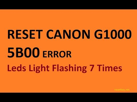 Canon Service Tool | How To Solves Error 5B00 On Printer Canon G1000