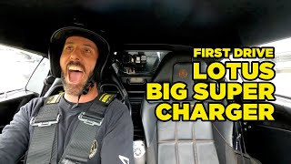 LOTUS - Supercharger Upgrade (First Drive)