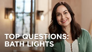 Video Answering the Top 5 Questions About Bath Lights