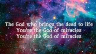 Miracles w/lyrics- Jesus Culture