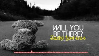 [Lyrics] Will You Be There - Jaicko Lawrence
