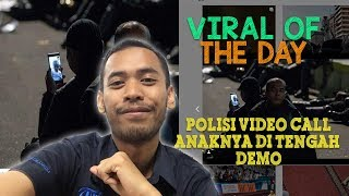 VIRAL OF THE DAY: Momen Anggota Polisi Video Call Anaknya di Tengah Demo