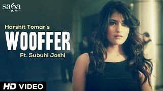 Harshit Tomar Ft Subuhi Joshi - Wooffer - New Songs Punjabi 2014