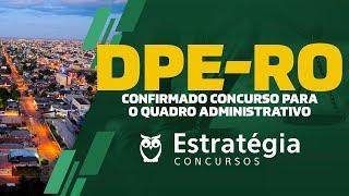 Concurso DPE RO: Confirmado concurso para o quadro administrativo