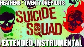 Heathens - Twenty One Pilots (Extended Instrumental)