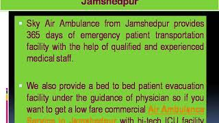 Select Air Ambulance Service in Gorakhpur or Jamshedpur