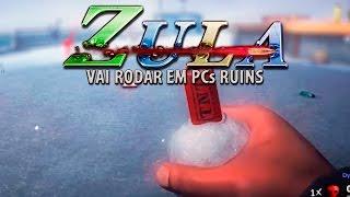 ZULA BR VAI RODAR EM PC RUIM