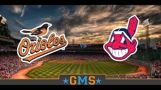 Baltimore Orioles vs Cleveland Indians - MLB Live Stream