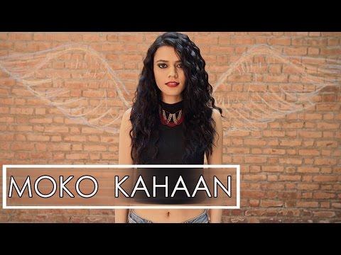 MOKO KAHAAN - by Maati Baani