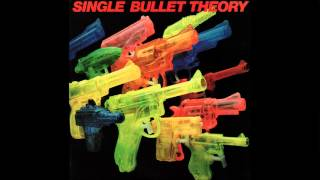 Single Bullet Theory - Hang On to Your Heart