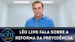 Léo Lins fala sobre a reforma da previdência | The Noite (17/10/18)