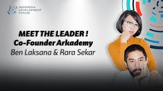 IDF Meet The Leader Ben Laksana & Rara Sekar Co-Founder Arkademy