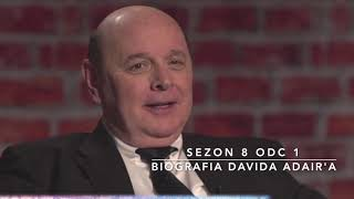 Sezon 8 Odcinek 1 – Biografia Davida Adair'a