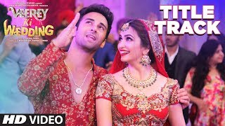Veerey Ki Wedding (Title Track) Video |  Navraj Hans | Pulkit Samrat Jimmy Shergill Kriti Kharbanda