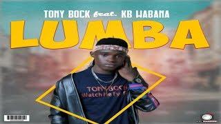 Tony Buck ft Kb Wabana _Lumba(Sierra Leone Music 2019)