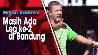 Mengaku Kecewa Timnya Telan Kekalahan Atas Borneo FC, Radovic: Masih Ada Leg Kedua