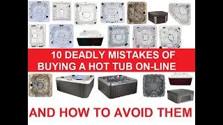 Ten Deadly Mistakes of Buying a Hot Tub On Line