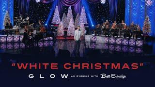 """Brett Eldredge - """"White Christmas"""" (Glow, An Evening with Brett Eldredge)"""