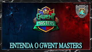Entenda o Gwent Masters