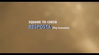 Square To Check - Resposta (E.P #1)