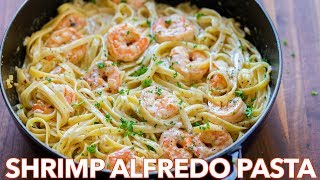 How To Make Creamy Shrimp Alfredo Pasta - 30 Minute Meal