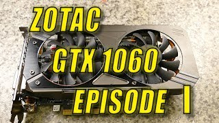 ZOTAC GTX1060. Episode I: Новая надежда