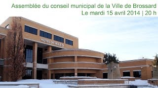 preview picture of video 'Assemblée du conseil municipal de la Ville de Brossard | 15 avril 2014 à 20 h'