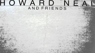 Howard Neal & Friends - You're All The Woman I Need