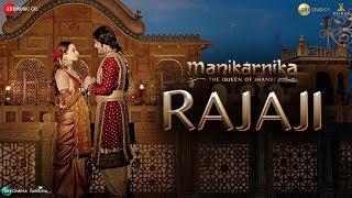 Rajaji | Manikarnika | Kangana Ranaut | Pratibha Singh Baghel & Ravi Mishra
