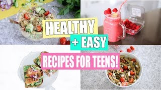 Healthy + Easy Recipes For Teens!