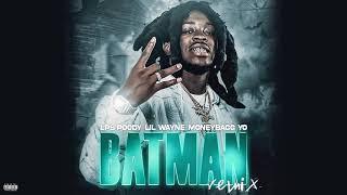 LPB Poody - Batman @Lil Wayne & @MoneyBagg Yo Remix [Official Audio]