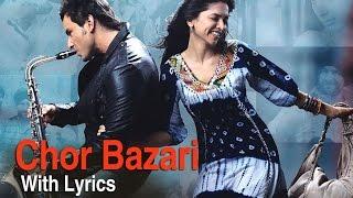 Chor Bazari   Full Song With Lyrics   Love Aaj Kal   Saif Ali
