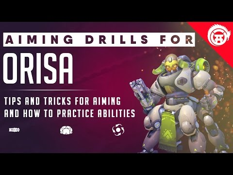 Overwatch Orisa Aim Tutorial Guide | Orisa Drills For Improvement, Tips and Tricks