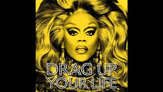 RuPaul - Drag Up Your Life (Official Audio)