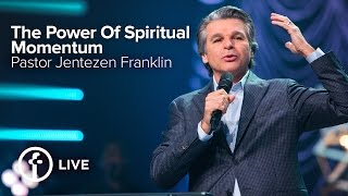 The Power Of Spiritual Momentum | Jentezen Franklin