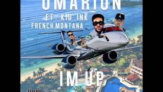 Omarion ft  Kid Ink & French Montana - I'm Up (Prod. NicNac) [NoShout] [REAL FULL]