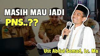 CERAMAH LUCU!! MASIH MAU JADI PNS??? Ust Abdul Somad
