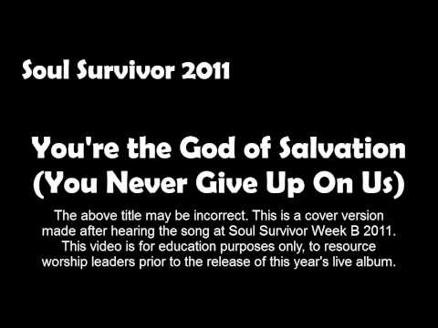 You Never Give Up On Us - Soul Survivor 2011 Cover