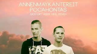 AnnenMayKantereit - Pocahontas (Gestört aber GeiL Remix)